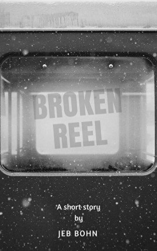 Broken Reel: One Man's Grief-stricken Journey to the Beyond