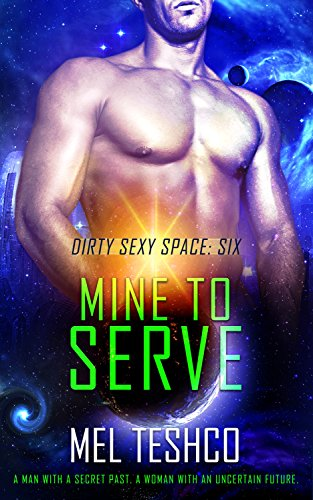 Mine to Serve (Dirty Sexy Space Book 6)