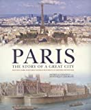 Paris: the Story of a Great City, Danielle Chadych and Dominique Leborgne, 0233003010