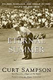 The Eternal Summer: Palmer, Nicklaus and Hogan in 1960, Golf's Golden Year