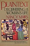 Plaintext : Deciphering a Woman's Life, Mairs, Nancy, 0060970944
