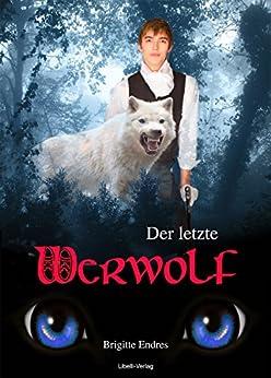 Der letzte Werwolf (German Edition) by [Endres, Brigitte]