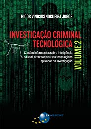 Investigação Criminal Tecnológica Volume 2