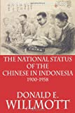 The National Status of the Chinese in Indonesia, 1900-1958, Donald E. Willmott, 6028397288
