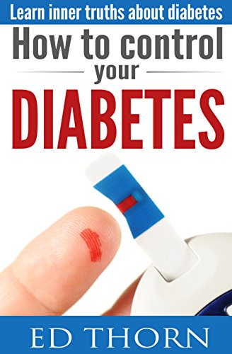 How to control your diabetes: Learn inner truths about diabetes