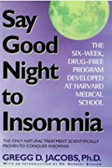 Say Good Night to Insomnia: The Six-Week, Drug-Free Program Developed At Harvard Medical School Kindle Edition