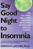 Introduction by Dr. Herbert Benson, author of The Relaxation Response A drug-free, scientifically proven program for conquering insomnia in six weeks.    At least thirty million adults ure the stress of severe, chronic insomnia, and the numbers of...