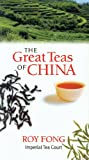 The Great Teas of China, Roy Fong, 0578041952