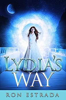 Lydia's Way: picking up where Cassandra's Crossing left off... (A Cherry Hill Book Book 4) by [Estrada, Ron]