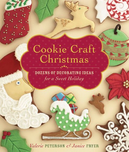 Cookie Craft Christmas: Dozens of Decorating Ideas for a Sweet -