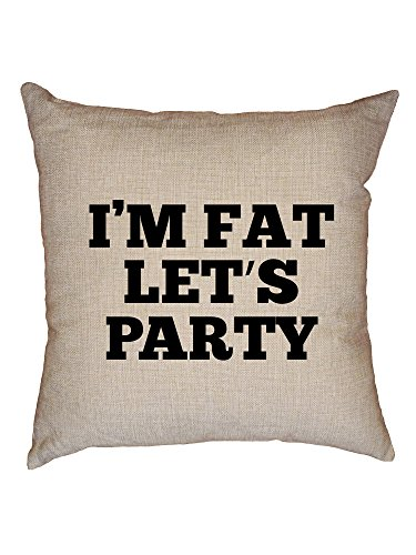 Hollywood Thread Funny I'm Fat Let's Party Joke Decorative Linen Throw Cushion Pillow Case with Insert by Hollywood Thread