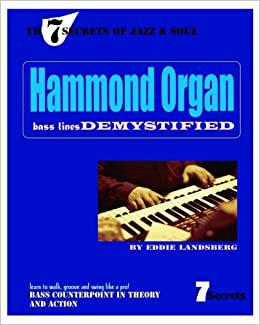 Hammond Organ Bass Lines Demystified The 7 Secrets of Jazz ...