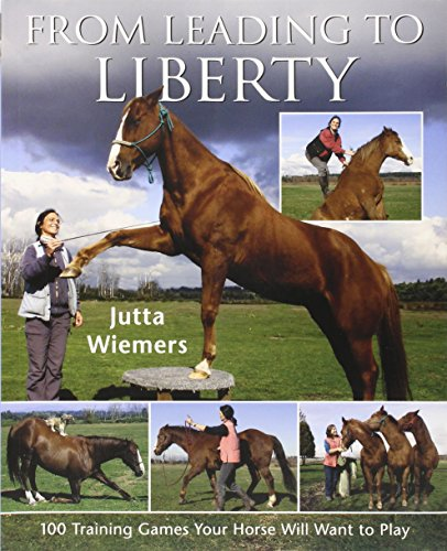From Leading to Liberty: 100 Training Games Your Horse Will Want to ()