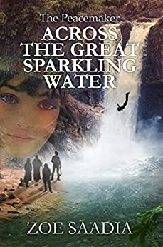 Across the Great Sparkling Water (The Peacemaker Series Book 2) by [Saadia, Zoe]