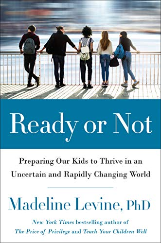 Book Cover: Ready or Not: Preparing Our Kids to Thrive in an Uncertain and Rapidly Changing World
