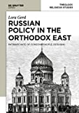 Russian Policy in the Orthodox East : The Patriarchate of Constantinople (1878-1914), Gerd, Lora, 837656031X