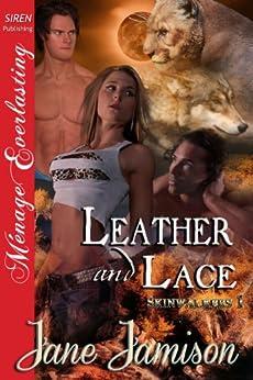 Leather and Lace [Skinwalkers 1] (Siren Publishing Menage Everlasting) by [Jamison, Jane]