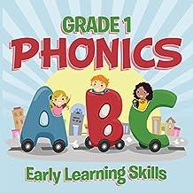 Grade 1 Phonics: Early Learning Skills: Phonics for Kids Alphabets Grade One (Children's Beginner Readers Books)