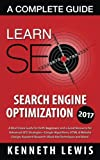SEO 2016: Search Engine Optimization: Learn Search Engine Optimization: A Complete Guide (Internet Marketing, Online Business, Passive Income, Social Media)