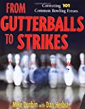 From Gutterballs to Strikes: Correcting 101 Common Bowling Errors