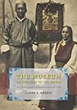 The Museum on the Roof of the World: Art, Politics, and the Representation of Tibet (Buddhism and Modernity)