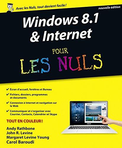 Windows 8.1 et Internet nouvelle édition Pour les Nuls (French Edition)