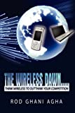 The Wireless Dawn..., Rod Ghani Agha, 1434379310