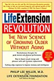 The Life Extension Revolution: The New Science of Growing Older Without Aging