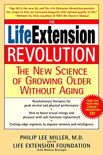 The Life Extension Revolution: The New Science of Growing Older Without -