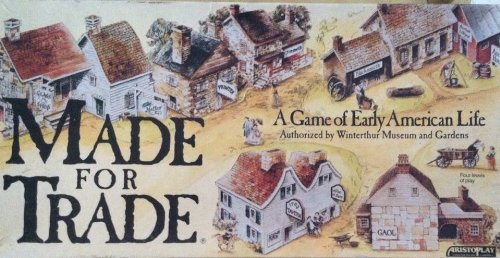 Made for Trade: A Game of Early American Life (Authorized by Winterthur Museum and (Costumes Ann Arbor Mi)