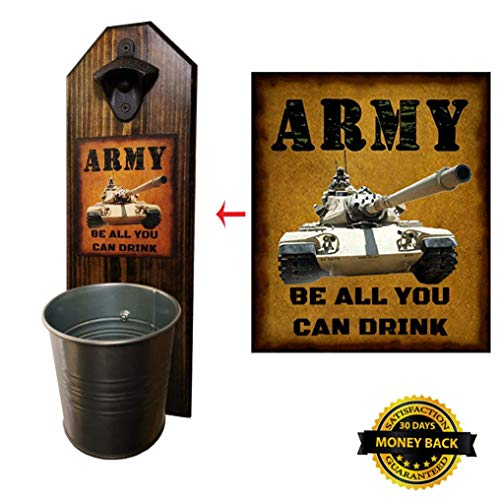 """""""Army Be All You Can Drink"""" Bottle Opener and Cap Catcher, W"""