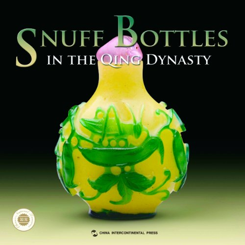 Snuff Bottles in the Qing Dynasty (Chinese National Treasure Series)(English Edition)