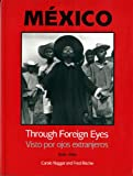 Mexico Through Foreign Eyes, Carole Naggar and Fred Ritchin, 039331491X