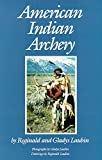 img - for American Indian Archery (Civilization of the American Indian Series) book / textbook / text book