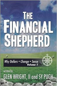 Book The Financial Shepherd: Why Dollars + Change = Sense