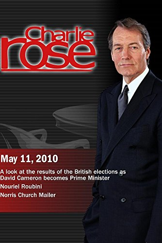 Charlie Rose - British elections / Nouriel Roubini / Norris Church Mailer (May 11, 2010)