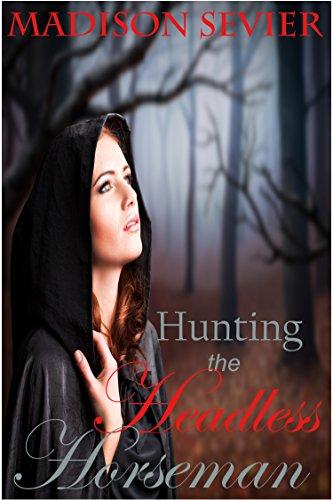 Hunting The Headless Horseman: A Rosie Peaks Adventure (Rosie Peaks Series Book 3)