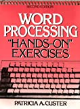 Word Processing : Hands On Exercises, Custer, Patricia A., 0139645292