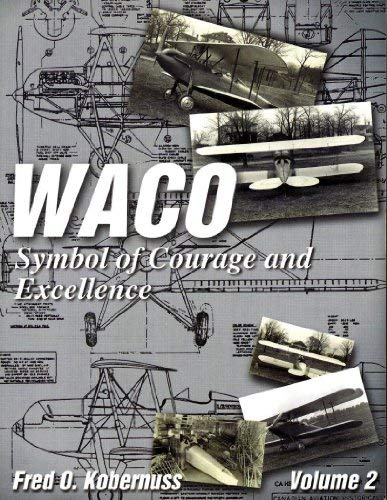 Waco, Symbol of Courage & Excellence, Vol. 2 (Aviation Heritage Library Series)