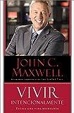 Vivir Intencionalmente: Escoja una vida relevante (Spanish Edition)