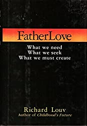 Fatherlove: What We Need, What We Seek, What We Must Create