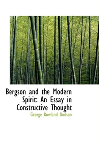 Bergson and the Modern Spirit: An Essay in Constructive Thought