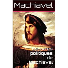 Oeuvres politiques de Machiavel (French Edition)