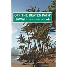 Hawaii Off the Beaten Path®: A Guide To Unique Places