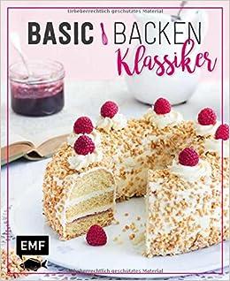 Basic Backen Klassiker Grundlagen Rezepte Fur Die Beliebtesten