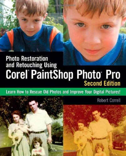 [PDF] Photo Restoration and Retouching Using Corel PaintShop Photo Pro, 2nd Edition Free Download | Publisher : Course Technology PTR | Category : Computers & Internet | ISBN 10 : 1435456807 | ISBN 13 : 9781435456808