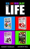 Positive Thinking, Self Love, Mindfulness, Vegan: 4 Books in 1!  The Total Life Makeover Combo! 30...