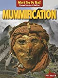 Mummification, Alix Wood, 1433995891
