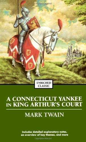 A Connecticut Yankee in King Arthur's Court (Enriched Classics)