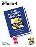iPhoto 4 : The Missing Manual, Pogue, David and Story, Derrick, 0596006926